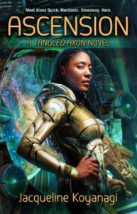 Book cover for Ascension by Jacqueline Koyanagi. A black woman with long black hair in braids stands in a futuristic space suit with one hand on her hip with outer space visible behind her through a ship's window.
