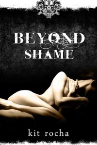Book cover for Beyond Shame by Kit Rocha. Against a black background, a nude white woman lays on her side, lit dramatically to create shadows that conceal her face and parts of her body.