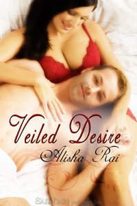 Book cover for Veiled Desire by Alisha Rai. A light-skinned woman with dark hair lies in bed wearing a red bra. A white man with light hair lies with his head in her lap, smiling at the camera.