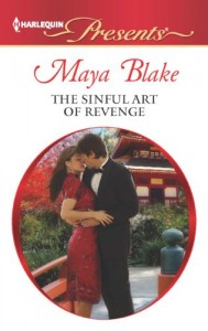Book cover for The Sinful Art of Revenge by Maya Blake. White cover with red banner at the top that says Harlequin Presents. Below that is the author's name in a flowing red typeface and the book title in all caps in a black, serif font. Below that is a circle-shaped color photo of a white man in a black tuxedo embracing an Asian woman in a red silk dress with a mandarin collar. They're standing on a wooden bridge in a garden in front of a pagoda-style building.