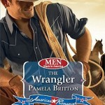 Book cover for The Wrangler by Pamela Britton. A white man sits on a hay bale wearing rugged work pants, a denim western-style shirt and leather gloves. A cowboy hat shades his face and a coiled rope hangs on his shoulder.