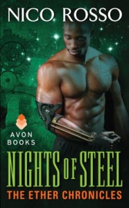 Book cover for Nights of Steel: The Ether Chronicles by Nico Rosso. A shirtless black man with a metal enhancement on his forearm and hand stands in front of a green background full of gears.