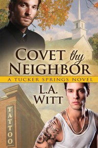 Book cover for Covet Thy Neighbor by L.A. Witt. Top half features a white man standing in front of a church wearing a black shirt with a minister's collar. Bottom half features a tattooed white man in a white tee shirt standing in front of a tattoo parlor sign.