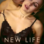 Book cover for New Life by Bonnie Dee. A white woman in a black lace camisole tilts her head to the side as the shirtless white man behind her kisses her neck.