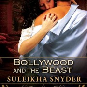 Bollywood and the Beast by Suleikha Snyder