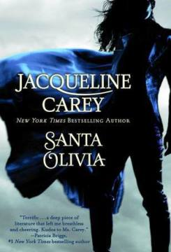 Book cover for Santa Olivia by Jacqueline Carey . A woman in tight-fitting pants and shirt stands silhouetted in blue-black shadow with a large cape fluttering out to her side.