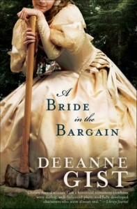 Book cover for A Bride in the Bargain by Deeanne Gist. A white woman in a white, 19th century style satin gown sits in a chair, leaning to rest on the handle of a woodsman's axe.
