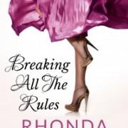 Breaking All The Rules by Rhonda McKnight