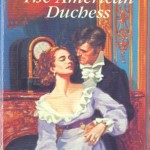 Book cover for The American Duchess by Joan Wolf. An old Signet Regency with a painted cover. A white woman in a low cut, high-waist, purple gown is embraced from behind by a white man in a dark suit and white cravat.