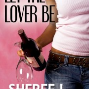 Let the Lover Be by Sheree L. Greer
