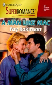Book cover for A Man Like Mac by Fay Robinson. A Superromance with a painted cover. A white woman with short blond hair and a white man with short brown hair sit and snuggle by a fireplace.