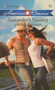 Book cover for Samantha's Cowboy by Marin Thomas. A Harlequin American Romance with a white man wearing jeans, a tan tank top and a cowboy hat holding a steel shovel while leaning in to kiss a white woman in jeans and white tank top who holds a cowboy hat in her hands.