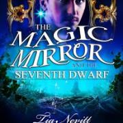 The Magic Mirror And The Seventh Dwarf by Tia Nevitt