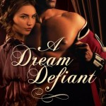 Book cover for A Dream Defiant by Susanna Fraser. A white woman with brown hair in a loose updo, wearing a 19th century gown, stands with her back to the camera and looks over her right shoulder at the viewer. Standing in front of her is a tall black man in a red army uniform that's partially removed, baring his smooth, muscular chest.