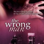 Book cover for The Wrong Man by Delaney Diamond. An abstract sort of image. A city skyline at night is at the bottom and the top features a glimpse of a white man kissing a black woman.