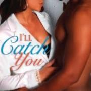I'll Catch You by Farrah Rochon