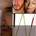 Book cover for They Say Love Is Blind by Pepper Pace. Four images are tiled in varying shapes. One is of a folded red and white cane. One is the face of a black woman with her eyes closed. One is of a white man with a short dark beard with his eyes shut, and the other picture is also a white man's face, with eyes open.