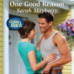 Book cover for One Good Reason by Sarah Mayberry. A thin white woman in jeans and a teal tshirt touches the stomach of a muscular white man wearing a grey tank top, jeans and a tool belt.