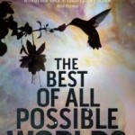 Book cover for The Best of all Possible Worlds by Karen Lord. A shadow profile of a kolibri feeding from a flower.