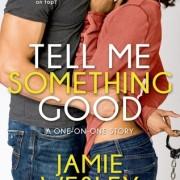 Tell Me Something Good by Jamie Wesley